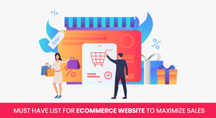 MUST-HAVE-LIST-FOR-ECOMMERCE-WEBSITE-TO-MAXIMIZE-SALES