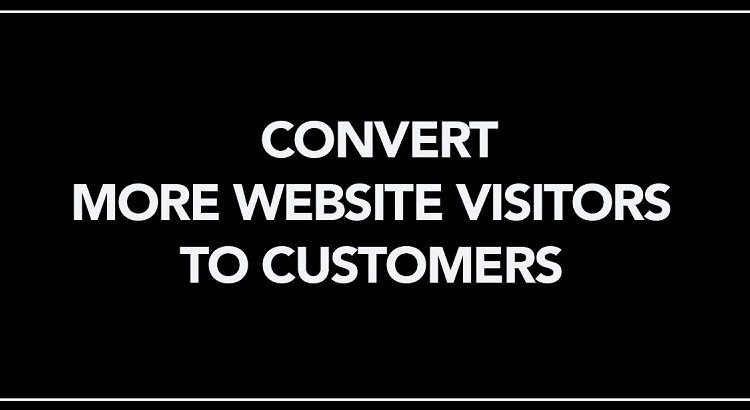 Convert More Website Visitors into Customers