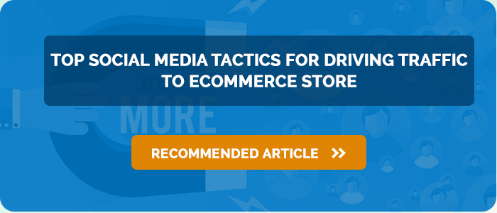 Top Social Media Tactics For Driving Traffic To Ecommerce Store