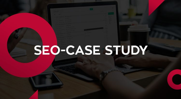 SEO CASE STUDY - Latest SEO Strategy 2019