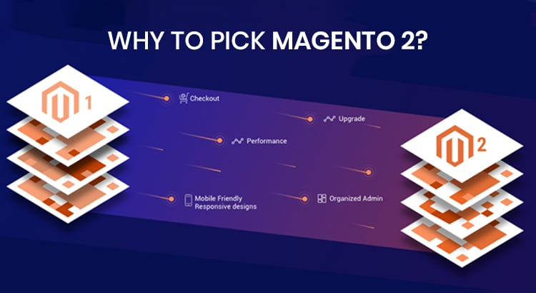 Why to pick Magento 2